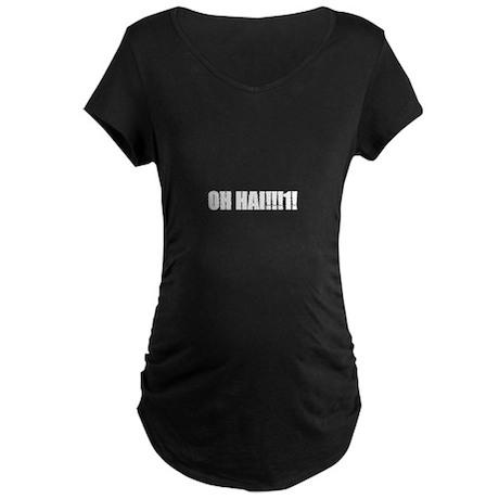 OH HAI!1 Maternity Dark T-Shirt