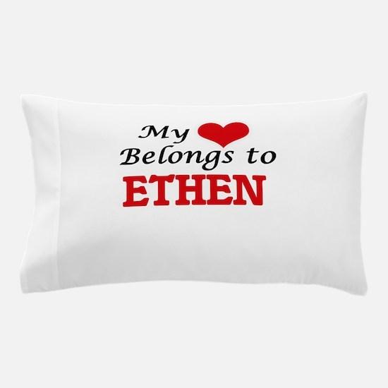 My heart belongs to Ethen Pillow Case