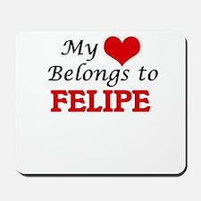 My heart belongs to Felipe Mousepad