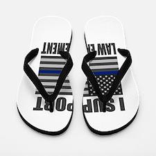 I support law enforcement Flip Flops