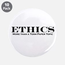 """Ethics: More than Term Paper 3.5"""" Button (10 pack"""