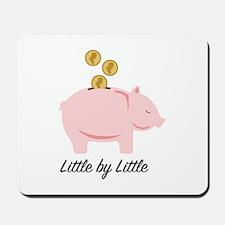 Little By Little Mousepad