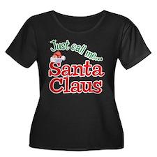 JUST CALL ME SANTA CLAUS! T