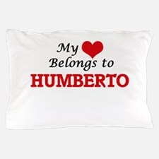 My heart belongs to Humberto Pillow Case