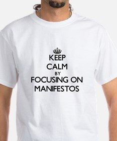 Keep Calm by focusing on Manife T-Shirt