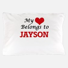My heart belongs to Jayson Pillow Case