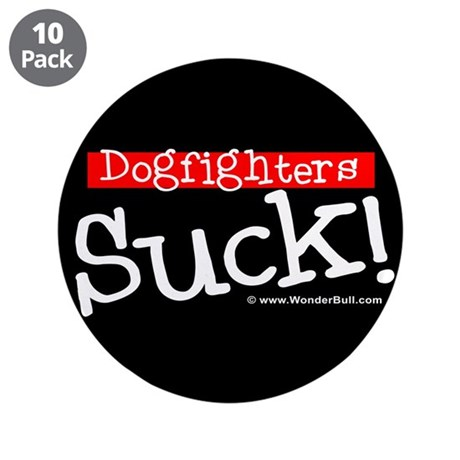 "Dogfighters SUCK! Pit Bull 3.5"" Button (10 pack)"