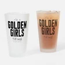 It's a Golden Girls Thing Drinking Glass