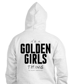 It's a Golden Girls Thing Hoodie
