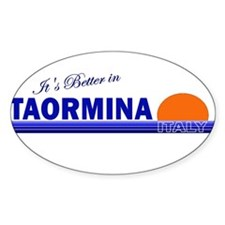 Its Better in Taormina Oval Decal
