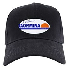 Its Better in Taormina Baseball Hat