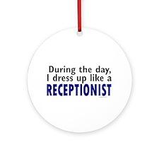 Dress Up Like A Receptionist Ornament (Round)