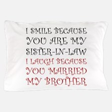 Smile Sister In Law Pillow Case