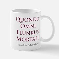 When all else fails play dead -  Mug