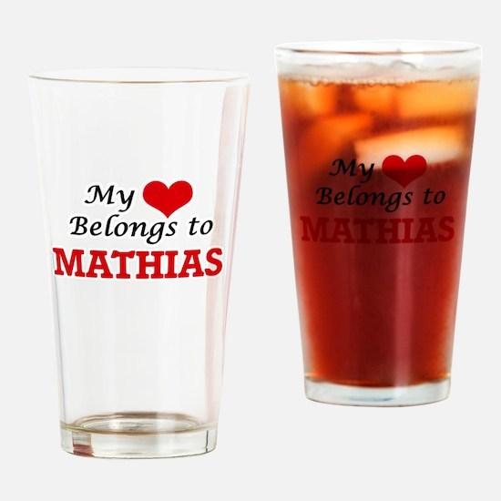 My heart belongs to Mathias Drinking Glass
