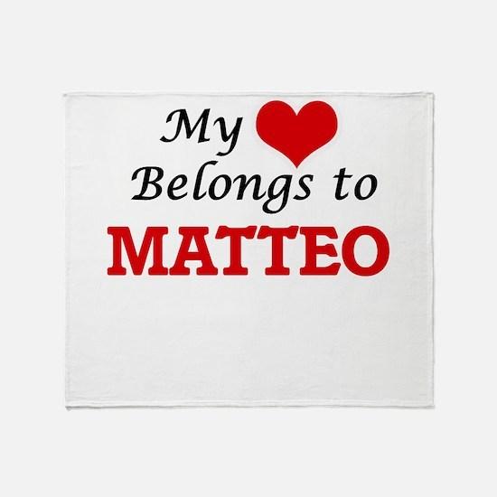 My heart belongs to Matteo Throw Blanket