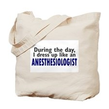 Dress Up Like An Anesthesiologist Tote Bag
