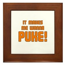 It Makes Me Wanna Puke! Framed Tile