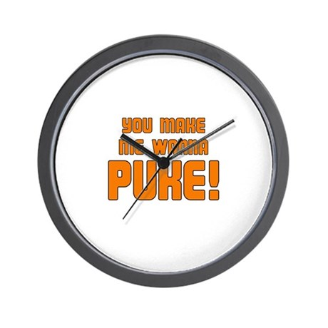 You Make Me Wanna Puke! Wall Clock