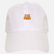 You Make Me Wanna Puke! Baseball Baseball Cap