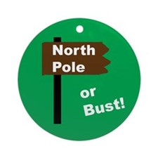 North Pole or Bust! Ornament (Round)