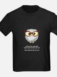 Always be an owl. T-Shirt
