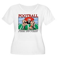 Football Feel No Pain T-Shirt