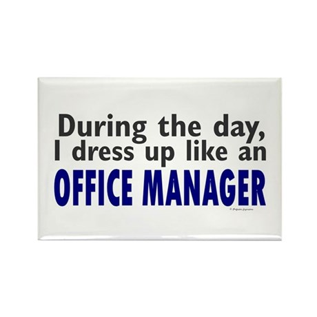 Dress Up Like An Office Manager Rectangle Magnet (