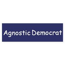 Agnostic Democrat Bumper Bumper Sticker