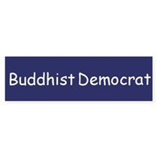 Buddhist Democrat Bumper Bumper Sticker