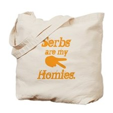 Serbs are my homies Tote Bag