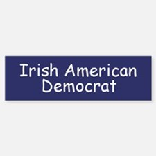 Irish American Democrat Bumper Bumper Bumper Sticker