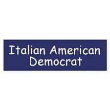 Italian American Democrat Bumper Bumper Sticker