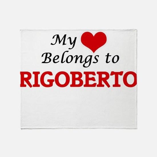My heart belongs to Rigoberto Throw Blanket
