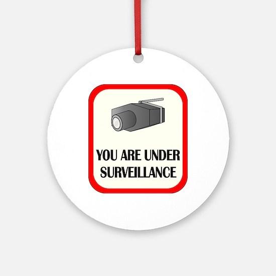 You Are Under Surveillance Ornament (Round)