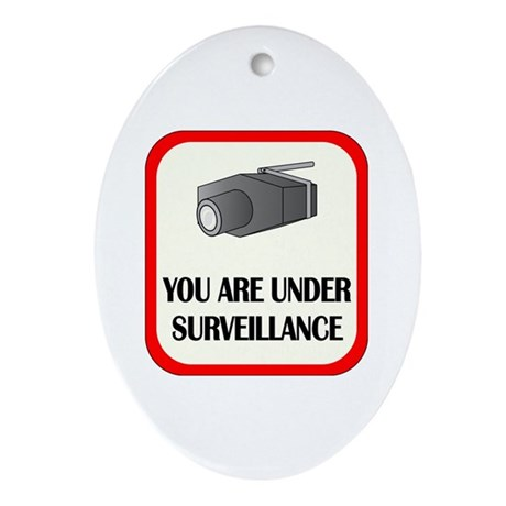 You Are Under Surveillance Oval Ornament