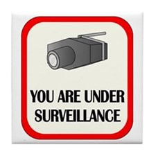 You Are Under Surveillance Tile Coaster