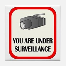 You Are Under Surveillance Tile Coaster