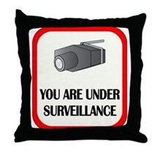 You Are Under Surveillance Throw Pillow