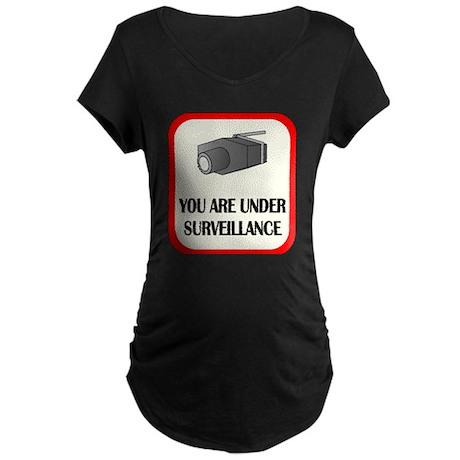 You Are Under Surveillance Maternity Dark T-Shirt