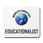 World's Greatest EDUCATIONALIST Mousepad