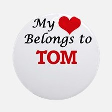 My heart belongs to Tom Round Ornament