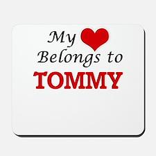 My heart belongs to Tommy Mousepad