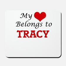My heart belongs to Tracy Mousepad
