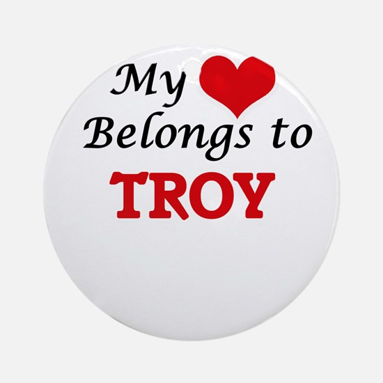 My heart belongs to Troy Round Ornament