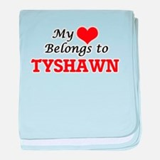 My heart belongs to Tyshawn baby blanket