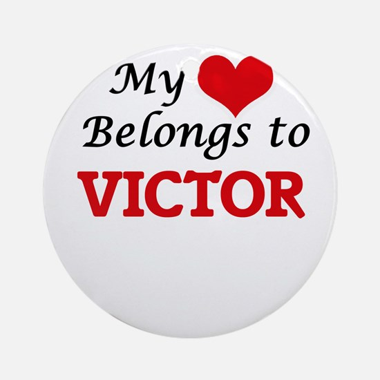 My heart belongs to Victor Round Ornament