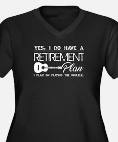 Retirement Plan On Playing Ukule Plus Size T-Shirt
