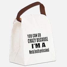 I Am Mental Health Professionl Canvas Lunch Bag