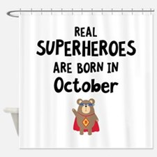 Superheroes are born in October Cnc Shower Curtain